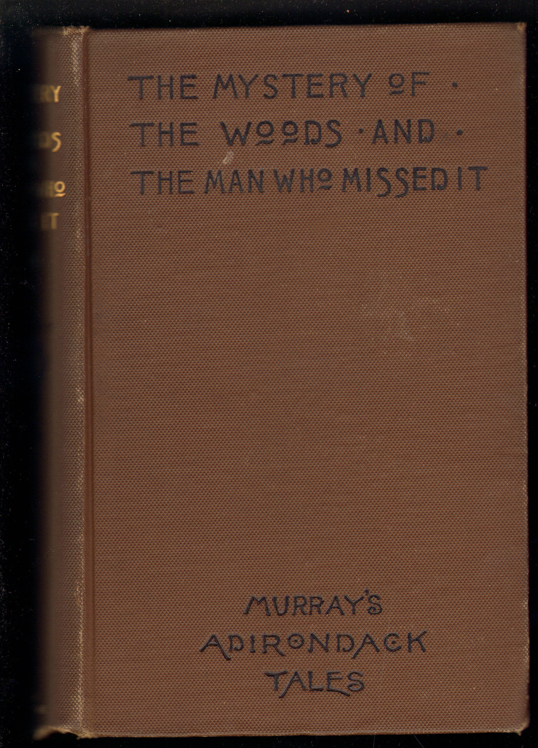 Image for The Mystery of the Woods and The Man Who Missed it (Murray's Adirondack Tales)