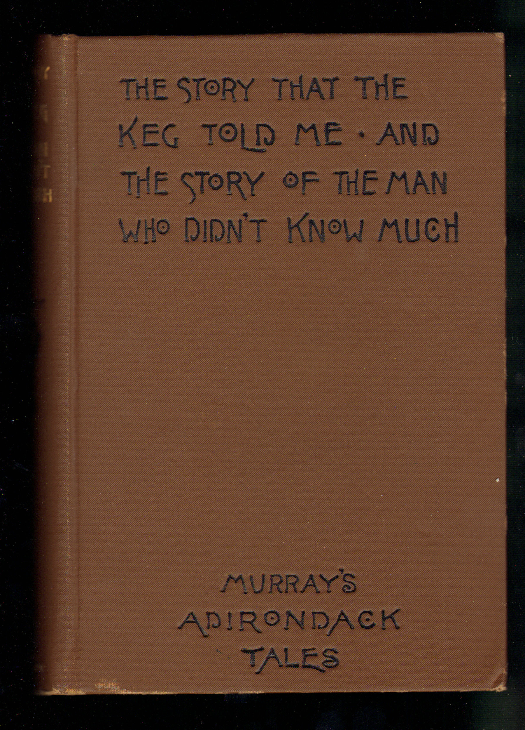 Image for The Story That the Keg Told Me and the Story of the Man Who Didn't Know Much (Murray's Adirondack Tales vol. 1)