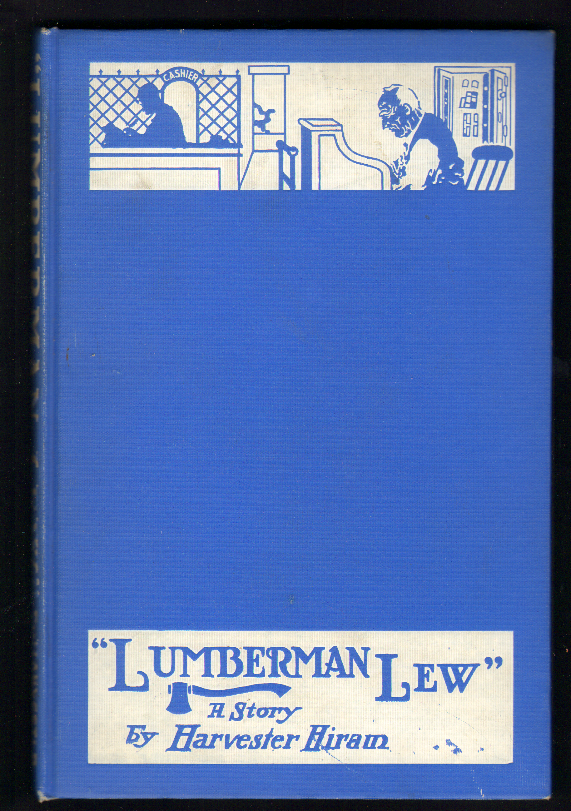"""Image for Lumberman """"Lew"""": A Story of Fact, Fancy, and Fiction"""
