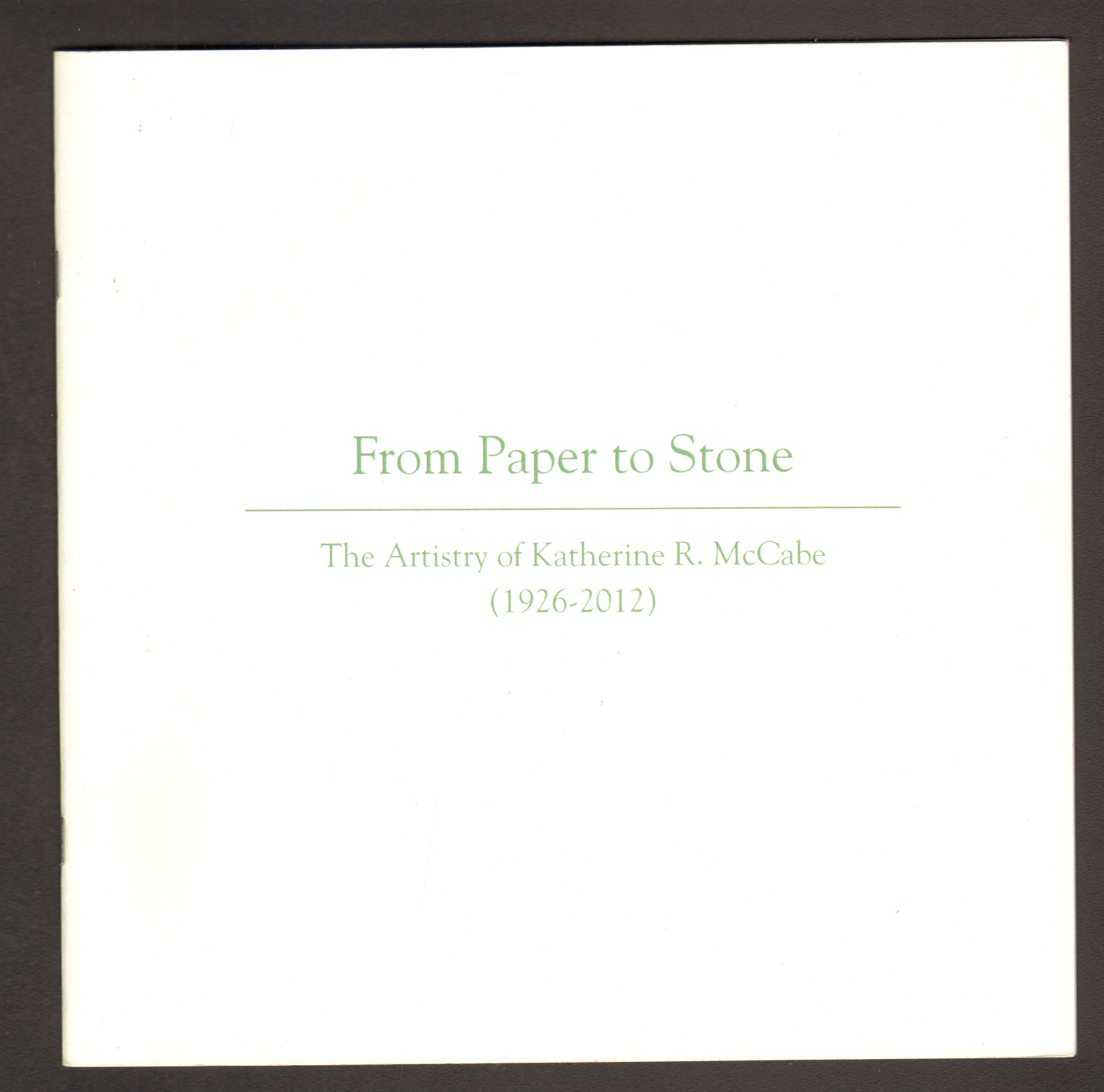 Image for From Paper to Stone: The Artistry of Katherine R. McCabe (1926-2012)
